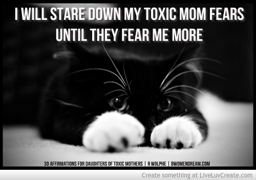 30 Affirmations for Daughters of Toxic Mothers - Overcoming Fear Quote by Rayne Wolphe