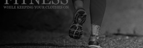 Fifty Shades of Fitness While Keeping Your Clothes On