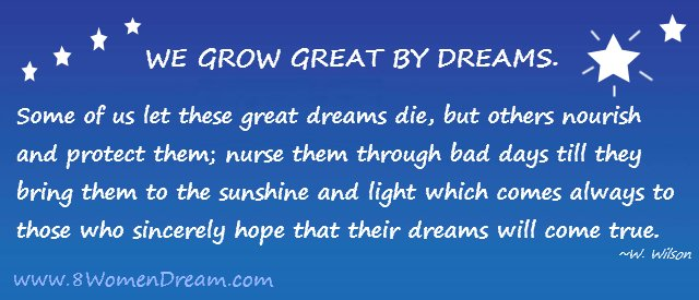 50 Most Inspiring Dream Big Quotes: We grow great by dreams by 8 Women Dream