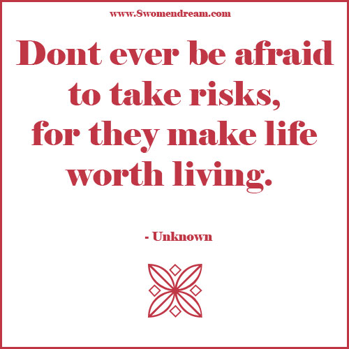 Take Chances in Life and Don't Waste Your Dreams: Take Risks