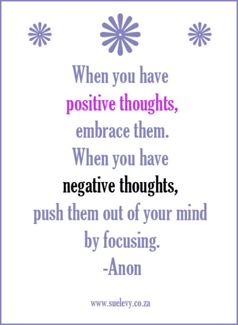 Dream Advice: When you have positive thoughts inspirational image quote by Sue Levy