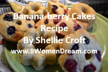 Dream Recipes: Banana Berry Cakes by Shellie Croft