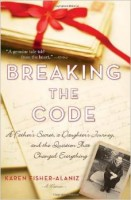 Breaking the Code A Father's Secret a Daughter's Journey and the Question That Changed Everything book