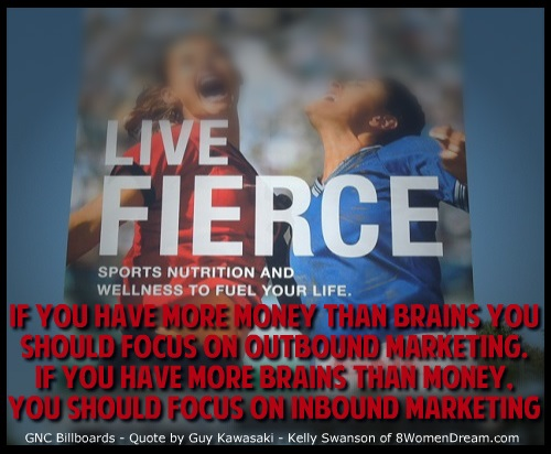 How Motivational Speakers Can Market Big On A Small Budget: Fierce women soccer billboard from GNC with Guy Kawasaki quote