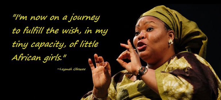 Who Else Wants to Unlock the Greatness of Girls - Quotes by Leymah Gbowee