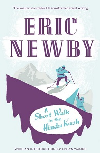 The 8 Greatest Travel Books of All Time: A Short Walk in the Hindu Kush