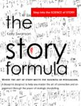 The Story Formula Written By Kelly Swanson