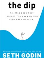 8 Best Books on Internet Fame and Fortune if Your Dream is to Crush It - The Dip: A Little Book That Teaches You When to Quit by Seth Godin