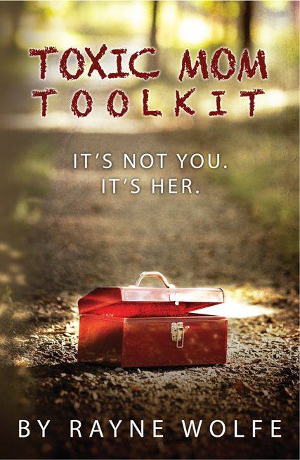 The Launch of you: Toxic Mom Toolkit - BUY IT ON AMAZON HERE