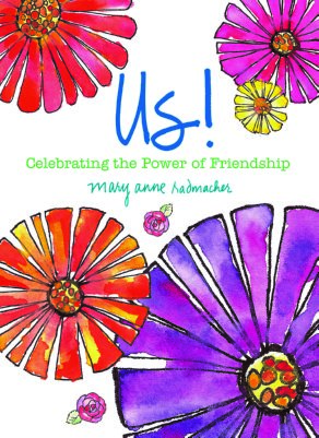 Buy Us!: Celebrating the Power of Friendship by Mary Anne Radmacher