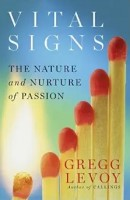 Vital Signs by Gregg Lavoy - a find life passion book