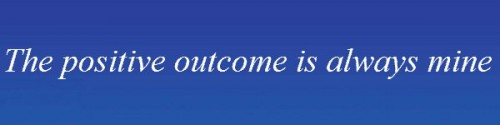 Affirmations for Success: The positive outcome is always mine
