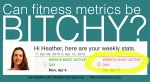 Can Fitness Metrics Be Bitchy?