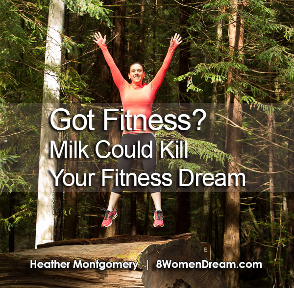 Got Fitness? Milk Could Kill Your Fitness Dream