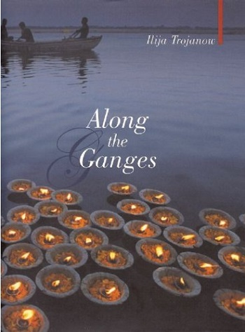 The 8 Greatest Travel Books of All Time: Along the Ganges