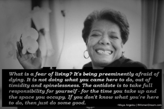 8 Dream Big Quotes by Maya Angelou: Maya on fear of living