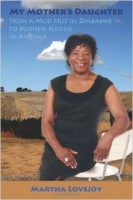 My Mother's Daughter: From a Mud Hut in Zimbabwe to Business Success in America book by Martha Lovejoy
