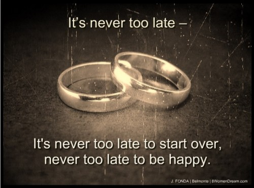 How It's Never Too Late to Live Your Dreams; Never too late image quote
