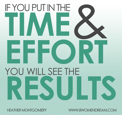 Don't let your dream off easy: put in the time and effort to see results