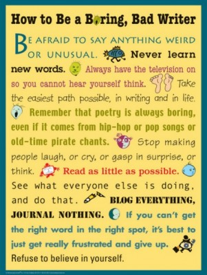Quotes About Writing: How to Be a Boring, Bad Writer Buy at Art.com