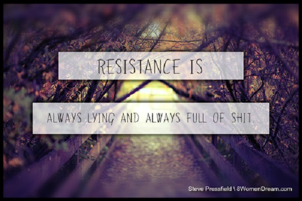 How to Fight Dream Resistance - Resistance quote by Steve Pressfield