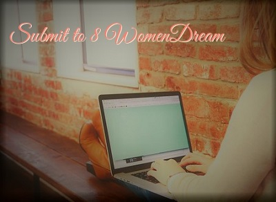 Submit your big dream story to 8 Women Dream Submission Guidelines