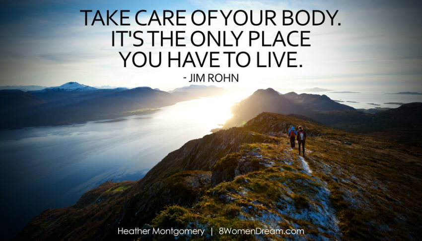 Take care of your body. It's the only place you have to live - Post by Heather Montgomery