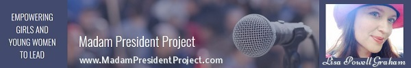 The Madam President Project by Lisa Powell Graham