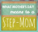 What Mother's Day Means to Stepmoms