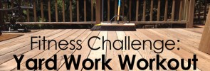Fitness Challenge: Yard Work Workout