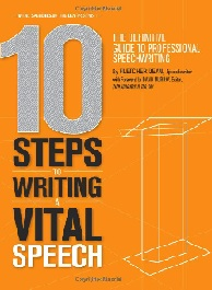 Best Motivational Speaker Books: 10 Steps to Writing a Vital Speech: The Definitive Guide to Professional Speechwriting