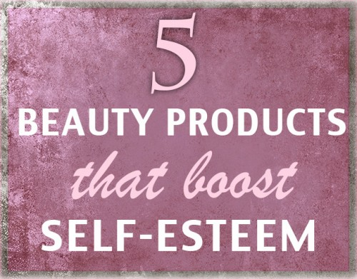 5 Beauty Products That Boost My Self-Esteem
