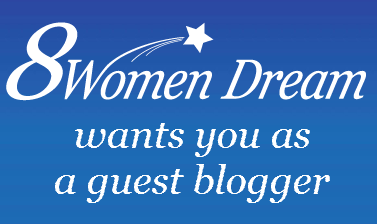 Author Guest Writer: Be a writer on 8 Women Dream for a day!