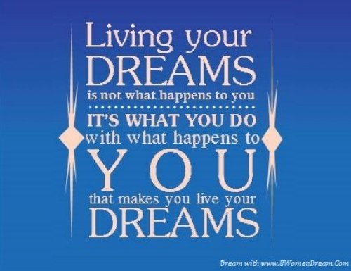 Genial Motivational Picture Quote: Living Your Dreams