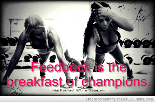 The Secret to Success Online: Accept Feedback - Feedback is the breakfast of champions quote