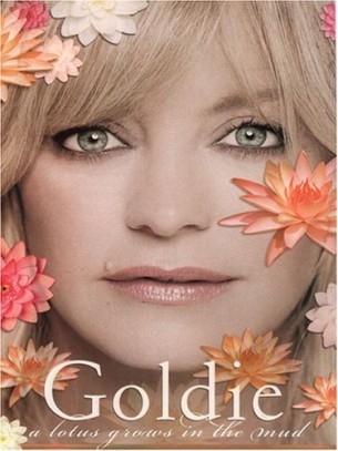 A Lotus Grows In The Mud Goldie Hawn Helped Birth A Pup