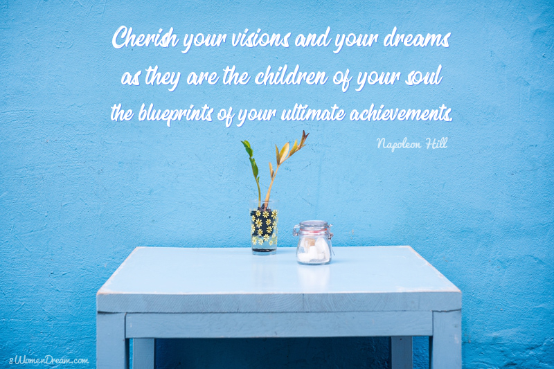 The 50 most inspiring dream big quotes of all time 8 women dream 50 most inspiring dream big quotes of all time cherish your visions and your dreams malvernweather Image collections