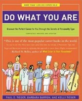 Do What you are by Paul Tieger -- A find your life passion book