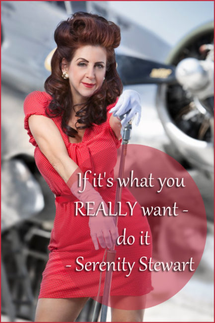 Serenity Stewart-If it's what you REALLY want - do it