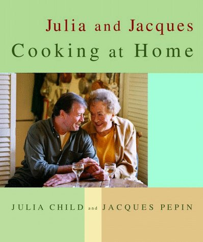 Julia and Jacques Cooking at Home book