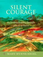 Silent Courage: My lifelong journey through pain to wellness book cover