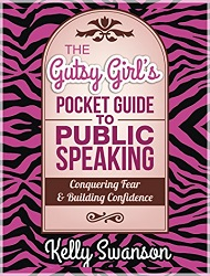 The Gutsy Girls Pocket Guide to Public Speaking Book One: Conquering Fear and Building Confidence