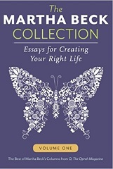 The Martha Beck Collection: Essays for Creating Your Right Life