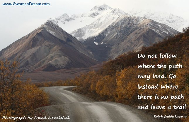 Motivational Picture Quote: The Dreamer's Journey - The Denali Road