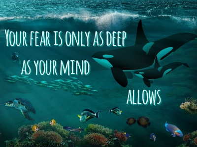 Using Fear to Your Advantage: Your fear is only as deep as your mind allows