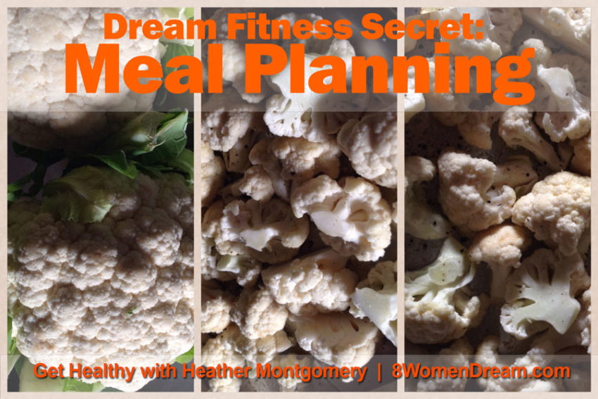 Meal Planning is the Secret to Dream Fitness - Heather Montgomery