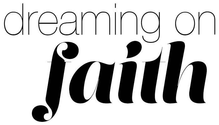 Dreaming on Faith