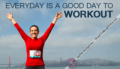 Heather Montgomery - Everyday is a good day for a workout