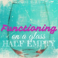 Functioning on a glass half empty