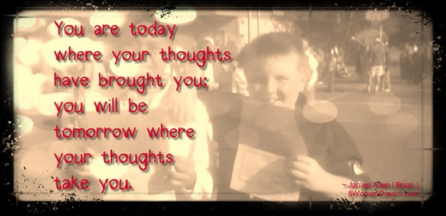 How Thoughts Become Things that Make Dreams Come True - Brian graduating from 6th grade & James Allen quote